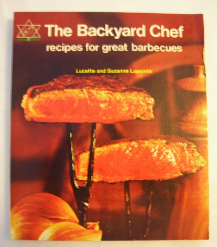 9780039299309: The Backyard Chef: Recipes for Great Barbecues