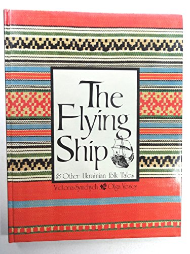 The Flying Ship and Other Ukrainian Folk: Symchych, Victoria, and