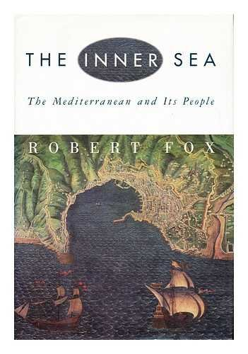 9780039457457: THE INNER SEA: THE MEDITERRANEAN AND ITS PEOPLE