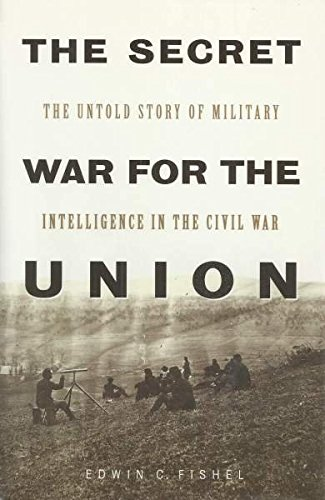 9780039574284: The Secret War for the Union : The Untold Story of Military Intelligence in the Civil War
