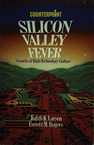 9780040010108: Silicon Valley Fever: Growth of High-technology Culture (Counterpoint)
