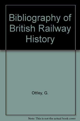 9780040100038: Bibliography of British Railway History