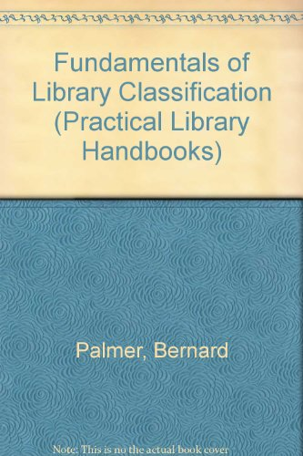 9780040250016: Fundamentals of Library Classification (Practical Library Handbooks)