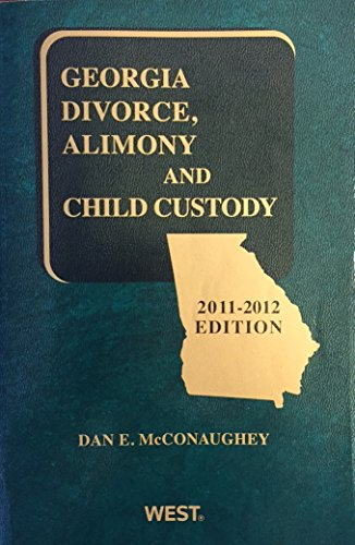 9780040971485: Georgia Divorce, Alimony and Child Custody 2011-2012 Edition