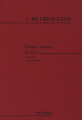 9780040978170: RICORDI DE CRESCENZO C. - PRIMA CAREZZA NOTTURNO OP 120 N 1 - PIANO Classical sheets Piano