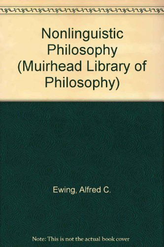 9780041000177: Nonlinguistic Philosophy (Muirhead Library of Philosophy)