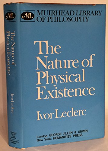 9780041000337: Nature of Physical Existence (Muirhead Library of Philosophy)