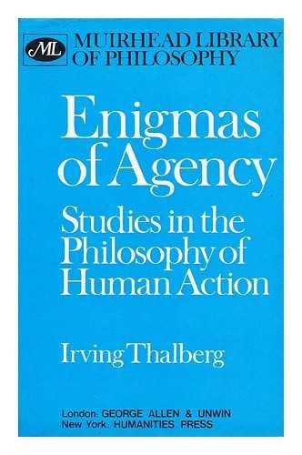 Enigmas of Agency: Studies in the Philosophy of Human Action (Muirhead Library of Philosophy): ...