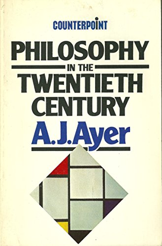 Philosophy in the Twentieth Century (0041000447) by Ayer, Alfred Jules