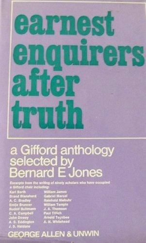 Earnest Enquirers After Truth; A Gifford Anthology: Bernard E. Jones,