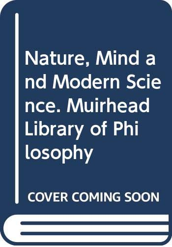 9780041090024: Nature, Mind and Modern Science