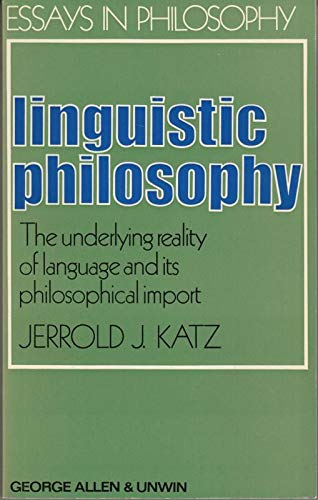 9780041100143: Linguistic Philosophy: The Underlying Reality of Language and Its Philosophical Import (Essays in Philosophy)
