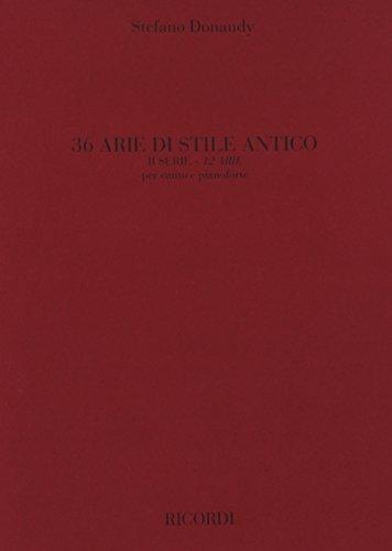 9780041172331: Partitions classique RICORDI DONAUDY S. - 36 ARIE DI STILE ANTICO II SERIE - CHANT ET PIANO Voix solo, piano