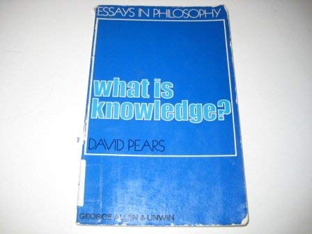 9780041210163: What is Knowledge? (Essays in Philosophy)