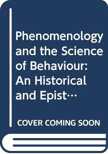 9780041210187: Phenomenology and the Science of Behaviour. An Historical and Epistemological Approach