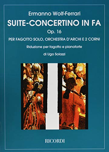 9780041227123: Partitions classique RICORDI WOLF-FERRARI E. - SUITE-CONCERTINO IN FA - BASSON ET ENSEMBLE CORDES Basson