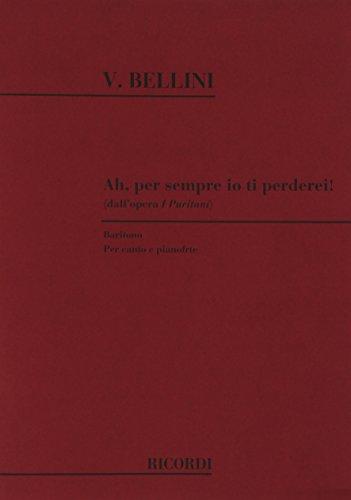9780041261417: RICORDI BELLINI V. - AH PER SEMPRE IO TI PERDEI - CHANT ET PIANO Classical sheets Voice solo, piano