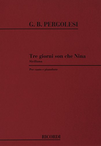 9780041280760: RICORDI PERGOLESI G.B. - TRE GIORNI SON CHE NINA. SICILIANA - CHANT ET PIANO Classical sheets Choral and vocal ensembles