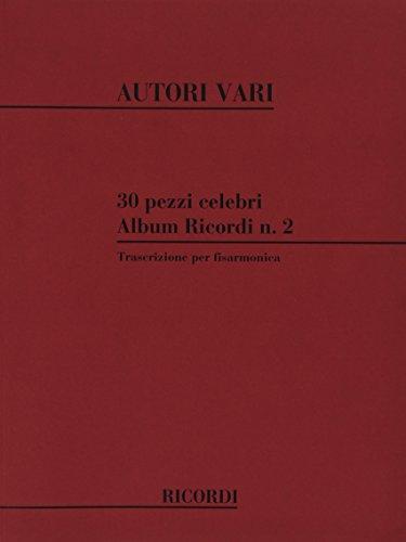 30 Pezzi Celebri Per Fisarmonica Accordeon: Luigi Oreste Anzaghi