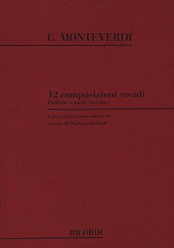 9780041296310: RICORDI MONTEVERDI C. - 12 COMPOSIZIONI VOCALI PROFANE E SACRE - CHANT ET PIANO Classical sheets Choral and vocal ensembles
