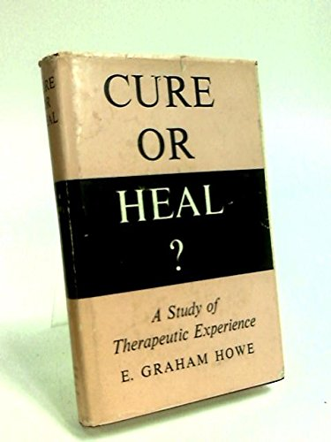 9780041300079: Cure or Heal?: Study of Therapeutic Experience