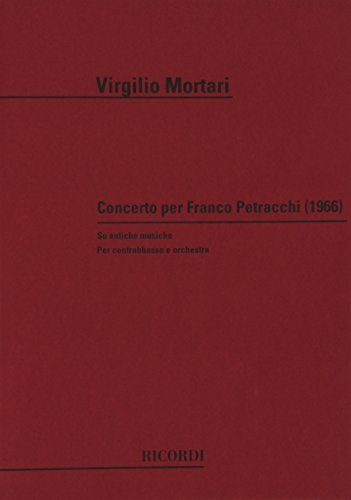 9780041311969: RICORDI MORTARI V. - CONCERTO PER FRANCO PETRACCHI PER CB. - CONTREBASSE ET PIANO Classical sheets Double bass