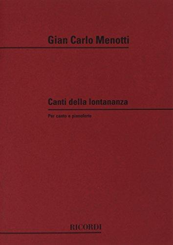 9780041314175: Partitions classique RICORDI MENOTTI G.C. - CANTI DELLA LONTANANZA - CHANT ET PIANO Voix solo, piano