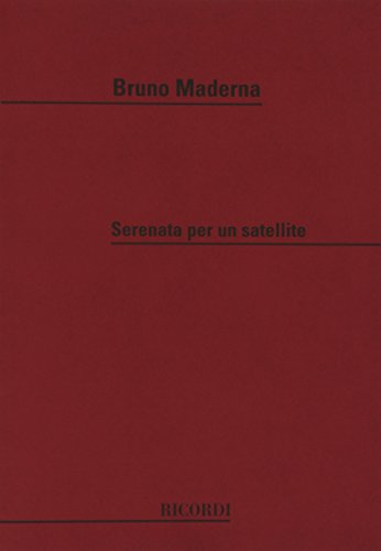 9780041316261: RICORDI MADERNA B. - SERENATA PER UN SATELLITE - CONDUCTEUR Classical sheets Full score