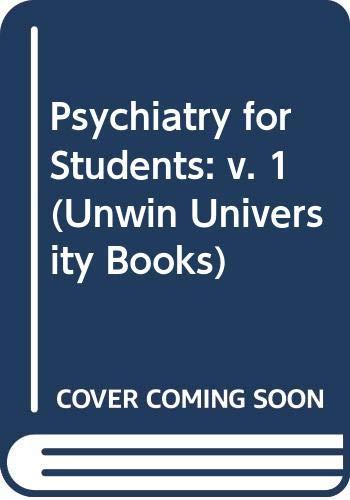 9780041320152: Psychiatry for Students: v. 1 (Unwin University Books)