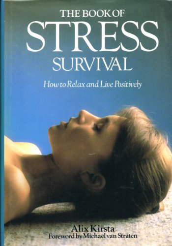 9780041320213: The Book of Stress Survival: How to Relax and De-stress Your Life