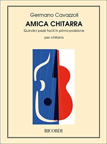 9780041324198: RICORDI CAVAZZOLI G. - AMICA CHITARRA - 15 PEZZI FACILI IN PRIMA POSIZIONE - GUITARE Educational books Acoustic guitar