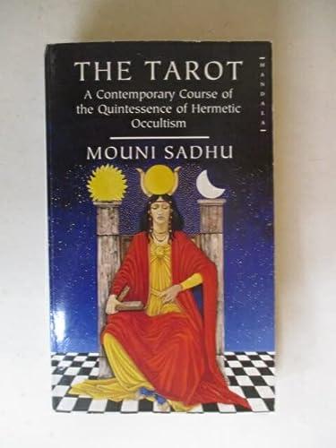 The Tarot: A Contemporary Course of the: Mouni Sadhu