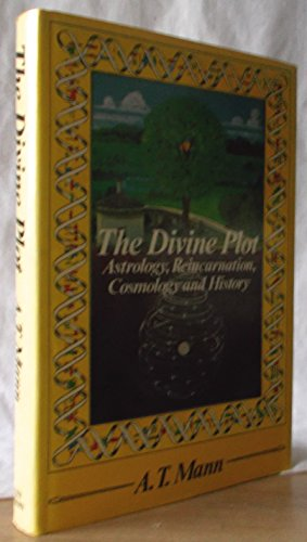 9780041330151: The Divine Plot: Astrology, Reincarnation, Cosmology and History