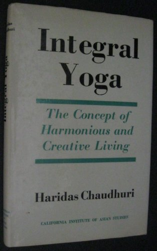 9780041490015: Integral yoga;: The concept of harmonious and creative living