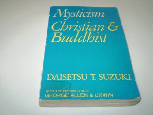 9780041490176: Mysticism: Christian and Buddhist (World Perspectives)