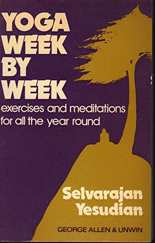9780041490251: Yoga Week by Week: Exercises and Meditations for All the Year Round
