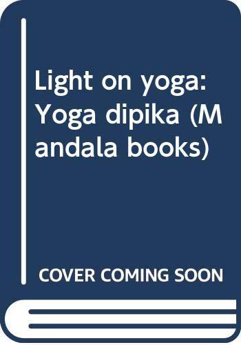 9780041490343: Light on yoga: Yoga dipika (Mandala books)