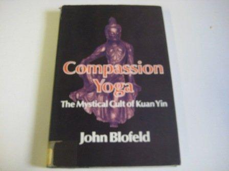9780041490442: Compassion Yoga: Mystical Cult of Kuan Yin