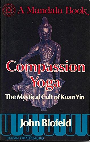 9780041490459: Compassion Yoga: Mystical Cult of Kuan Yin