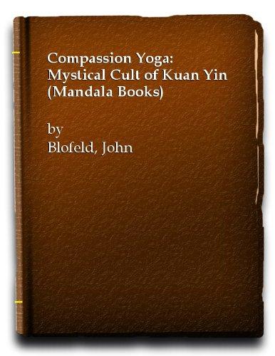 9780041490459: Compassion Yoga: Mystical Cult of Kuan Yin (Mandala Books)