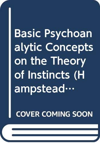 9780041500295: Basic Psychoanalytic Concepts on the Theory of Instincts (Hampstead Clinic Psychoanalytic Library)