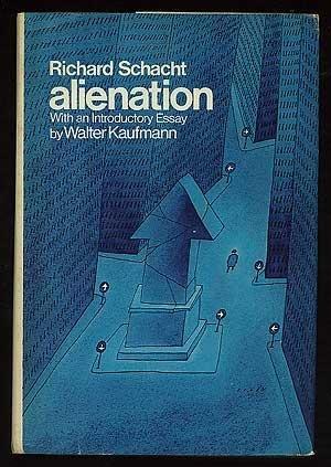 Alienation: Richard Schacht; Introductory Essay By Walter Kaufmann