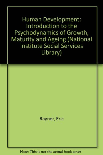 9780041500363: Human Development: Introduction to the Psychodynamics of Growth, Maturity and Ageing (National Institute Social Services Library)