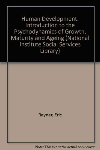 9780041500370: Human Development: Introduction to the Psychodynamics of Growth, Maturity and Ageing (National Institute Social Services Library)