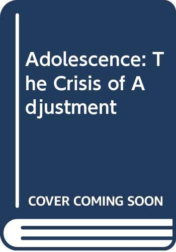 9780041500516: Adolescence: The Crisis of Adjustment
