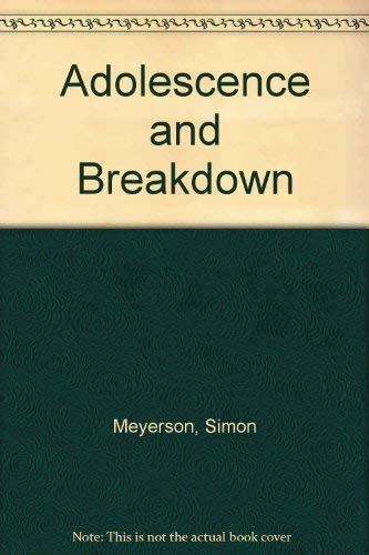 9780041500547: Adolescence and Breakdown