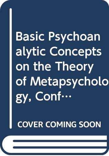 9780041500622: Basic Psychoanalytic Concepts on the Theory of Metapsychology, Conflicts, Anxiety and other Subjects (Hampstead Clinic Psychoanalytic Library)