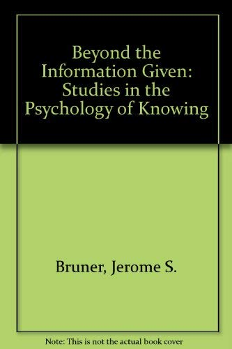 9780041500769: Beyond the Information Given: Studies in the Psychology of Knowing