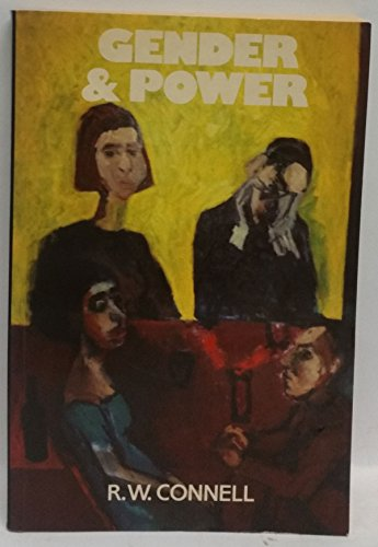 Gender and Power: Society, the Person and Sexual Politics: Connell, R.W.
