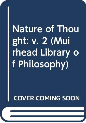 Nature of Thought: Volume 2 (Muirhead Library: Blanshard, Brand